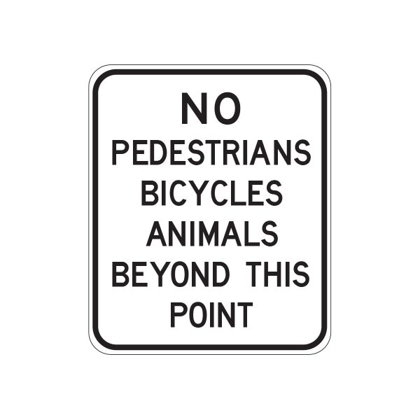 No Pedestrians Bicycles Animals Beyond This Point