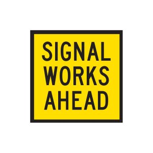 Signal Works Ahead